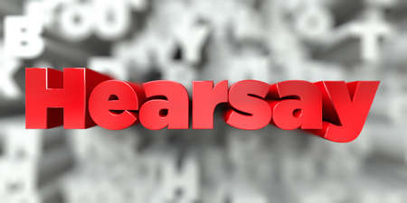 Hearsay -  Red text on typography background - 3D rendered royalty free stock image. This image can be used for an online website banner ad or a print postcard.