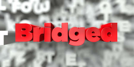 bridged: Bridged -  Red text on typography background - 3D rendered royalty free stock image. This image can be used for an online website banner ad or a print postcard.
