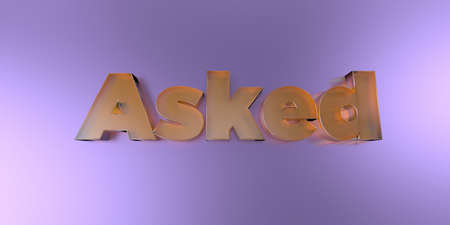 asked: Asked - colorful glass text on vibrant background - 3D rendered royalty free stock image.