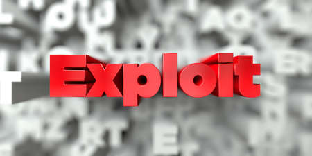 Exploit -  Red text on typography background - 3D rendered royalty free stock image. This image can be used for an online website banner ad or a print postcard.