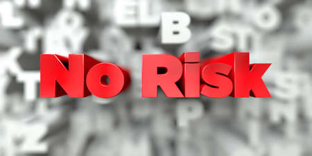 No Risk -  Red text on typography background - 3D rendered royalty free stock image. This image can be used for an online website banner ad or a print postcard.