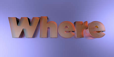 Where - colorful glass text on vibrant background - 3D rendered royalty free stock image.
