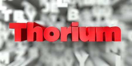 thorium: Thorium -  Red text on typography background - 3D rendered royalty free stock image. This image can be used for an online website banner ad or a print postcard. Stock Photo