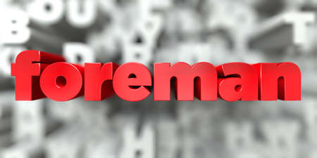 foreman -  Red text on typography background - 3D rendered royalty free stock image. This image can be used for an online website banner ad or a print postcard.