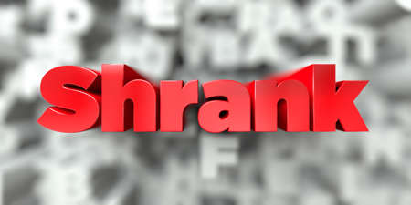 Shrank -  Red text on typography background - 3D rendered royalty free stock image. This image can be used for an online website banner ad or a print postcard.