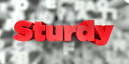 Sturdy -  Red text on typography background - 3D rendered royalty free stock image. This image can be used for an online website banner ad or a print postcard.