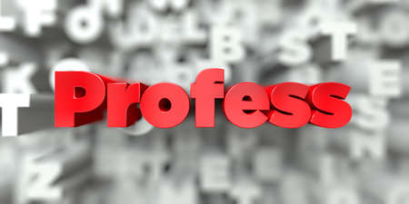 profess: Profess -  Red text on typography background - 3D rendered royalty free stock image. This image can be used for an online website banner ad or a print postcard. Stock Photo