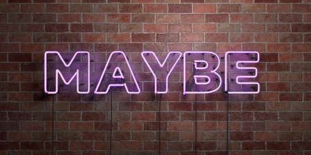 maybe: MAYBE - fluorescent Neon tube Sign on brickwork - Front view - 3D rendered royalty free stock picture. Can be used for online banner ads and direct mailers. Stock Photo