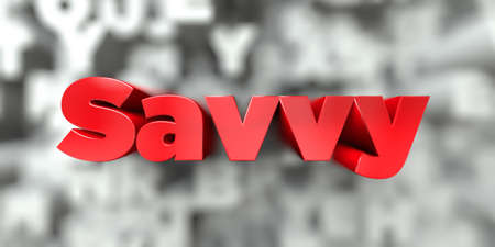 Savvy -  Red text on typography background - 3D rendered royalty free stock image. This image can be used for an online website banner ad or a print postcard.