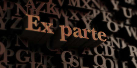 parte: Ex parte - Wooden 3D rendered lettersmessage.  Can be used for an online banner ad or a print postcard.