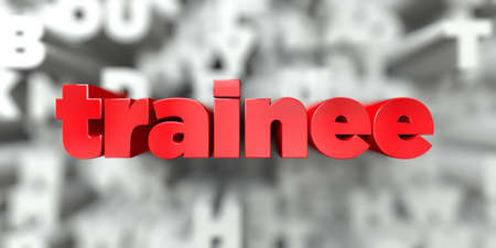 trainee: trainee -  Red text on typography background - 3D rendered royalty free stock image. This image can be used for an online website banner ad or a print postcard. Stock Photo