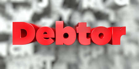 debtor: Debtor -  Red text on typography background - 3D rendered royalty free stock image. This image can be used for an online website banner ad or a print postcard.