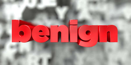 benign: benign -  Red text on typography background - 3D rendered royalty free stock image. This image can be used for an online website banner ad or a print postcard.