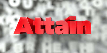 attain: Attain -  Red text on typography background - 3D rendered royalty free stock image. This image can be used for an online website banner ad or a print postcard. Stock Photo