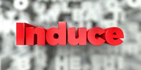 induce: Induce -  Red text on typography background - 3D rendered royalty free stock image. This image can be used for an online website banner ad or a print postcard. Stock Photo