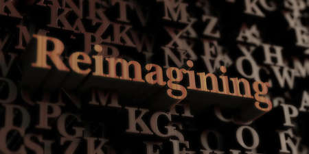 reimagining - Wooden 3D rendered letters/message.  Can be used for an online banner ad or a print postcard. Banque d'images