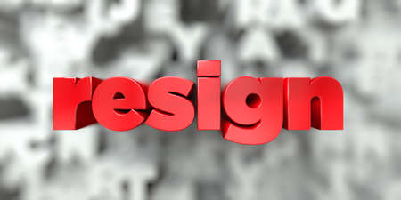 resign -  Red text on typography background - 3D rendered royalty free stock image. This image can be used for an online website banner ad or a print postcard.