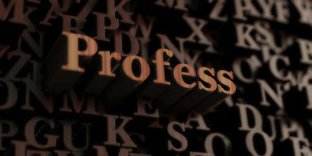 profess: Profess - Wooden 3D rendered lettersmessage.  Can be used for an online banner ad or a print postcard.