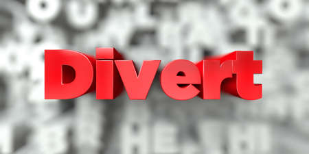 Divert -  Red text on typography background - 3D rendered royalty free stock image. This image can be used for an online website banner ad or a print postcard.