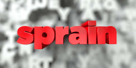 sprain -  Red text on typography background - 3D rendered royalty free stock image. This image can be used for an online website banner ad or a print postcard.