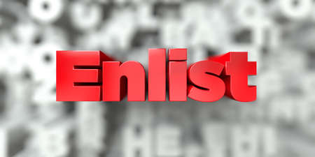 enlist: Enlist -  Red text on typography background - 3D rendered royalty free stock image. This image can be used for an online website banner ad or a print postcard.