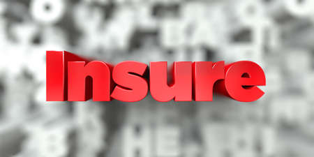 insure: Insure -  Red text on typography background - 3D rendered royalty free stock image. This image can be used for an online website banner ad or a print postcard.