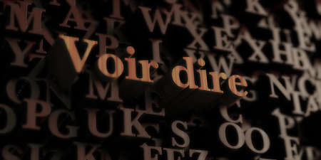 dire: Voir dire - Wooden 3D rendered lettersmessage.  Can be used for an online banner ad or a print postcard. Stock Photo