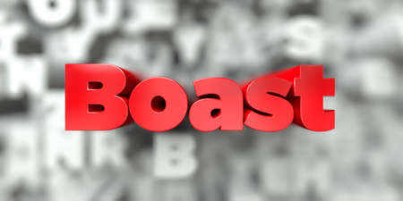 Boast -  Red text on typography background - 3D rendered royalty free stock image. This image can be used for an online website banner ad or a print postcard.