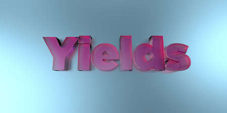 Yields - colorful glass text on vibrant background - 3D rendered royalty free stock image.