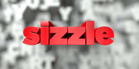 sizzle -  Red text on typography background - 3D rendered royalty free stock image. This image can be used for an online website banner ad or a print postcard. Stock Photo