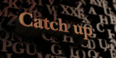 Catch up - Wooden 3D rendered lettersmessage.  Can be used for an online banner ad or a print postcard.