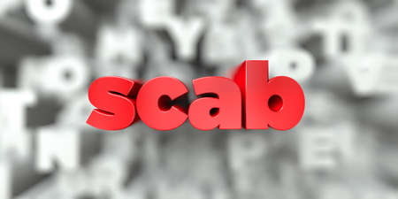 scab -  Red text on typography background - 3D rendered royalty free stock image. This image can be used for an online website banner ad or a print postcard.