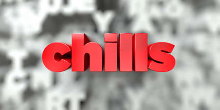 chills -  Red text on typography background - 3D rendered royalty free stock image. This image can be used for an online website banner ad or a print postcard. Stock Photo
