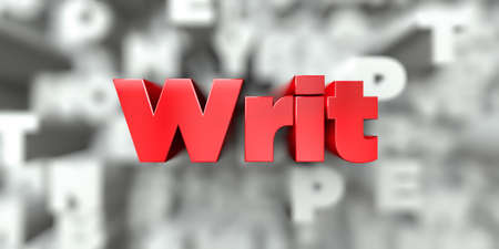 writ: Writ -  Red text on typography background - 3D rendered royalty free stock image. This image can be used for an online website banner ad or a print postcard.