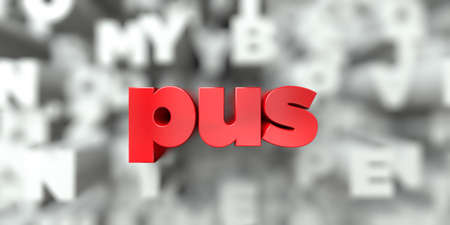 pus: pus -  Red text on typography background - 3D rendered royalty free stock image. This image can be used for an online website banner ad or a print postcard. Archivio Fotografico