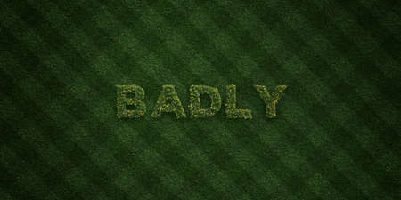BADLY - fresh Grass letters with flowers and dandelions - 3D rendered royalty free stock image. Can be used for online banner ads and direct mailers.