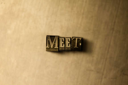 meet up: MEET - close-up of grungy vintage typeset word on metal backdrop. Royalty free stock illustration.  Can be used for online banner ads and direct mail.