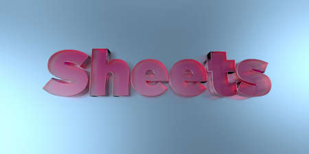 Sheets - colorful glass text on vibrant background - 3D rendered royalty free stock image.
