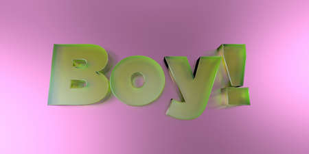 Boy! - colorful glass text on vibrant background - 3D rendered royalty free stock image.