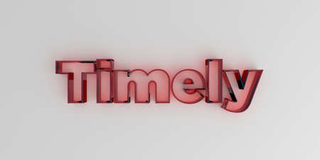 Timely - Red glass text on white background - 3D rendered royalty free stock image.