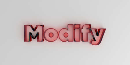 Modify - Red glass text on white background - 3D rendered royalty free stock image. Stock Photo