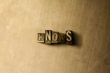 knows: KNOWS - close-up of grungy vintage typeset word on metal backdrop. Royalty free stock illustration.  Can be used for online banner ads and direct mail.