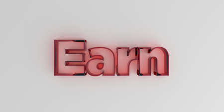 Earn - Red glass text on white background - 3D rendered royalty free stock image.