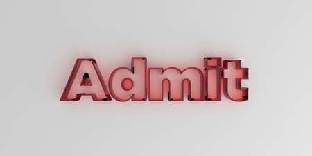 admit: Admit - Red glass text on white background - 3D rendered royalty free stock image. Stock Photo