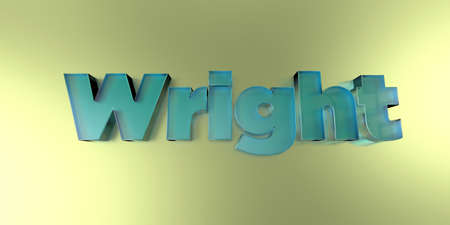 Wright - colorful glass text on vibrant background - 3D rendered royalty free stock image. Stock Photo