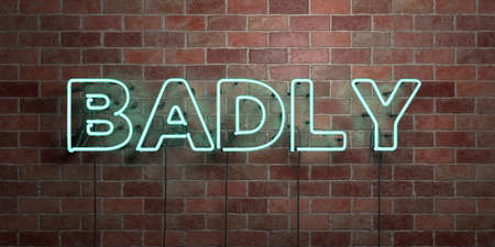 BADLY - fluorescent Neon tube Sign on brickwork - Front view - 3D rendered royalty free stock picture. Can be used for online banner ads and direct mailers. Фото со стока