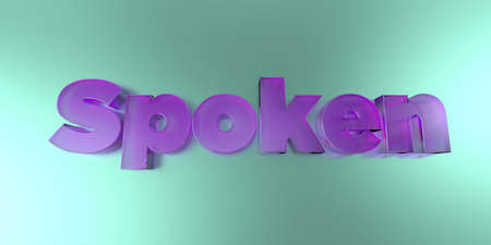 Spoken - colorful glass text on vibrant background - 3D rendered royalty free stock image.