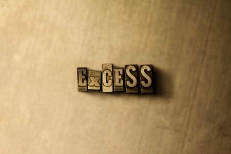 excess: EXCESS - close-up of grungy vintage typeset word on metal backdrop. Royalty free stock illustration.  Can be used for online banner ads and direct mail. Stock Photo