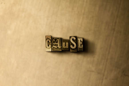 letterpress type: CAUSE - close-up of grungy vintage typeset word on metal backdrop. Royalty free stock illustration.  Can be used for online banner ads and direct mail. Stock Photo