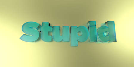 stupid body: Stupid - colorful glass text on vibrant background - 3D rendered royalty free stock image.